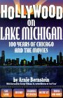 Hollywood on Lake Michigan: 100 Years of Chicago & the Movies