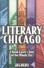 Literary Chicago: A Book Lover's Tour of the Windy City